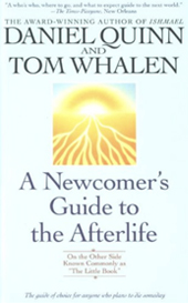 a-newcomers-guide-to-the-afterlife-daniel-quinn