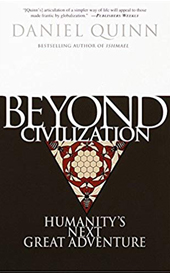 Beyond Civilization, a novel by Daniel Quinn