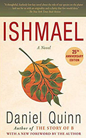 Ishmael, a novel by Daniel Quinn