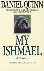 My Ishmael, a novel by Daniel Quinn