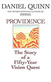 Providence, a novel by Daniel Quinn