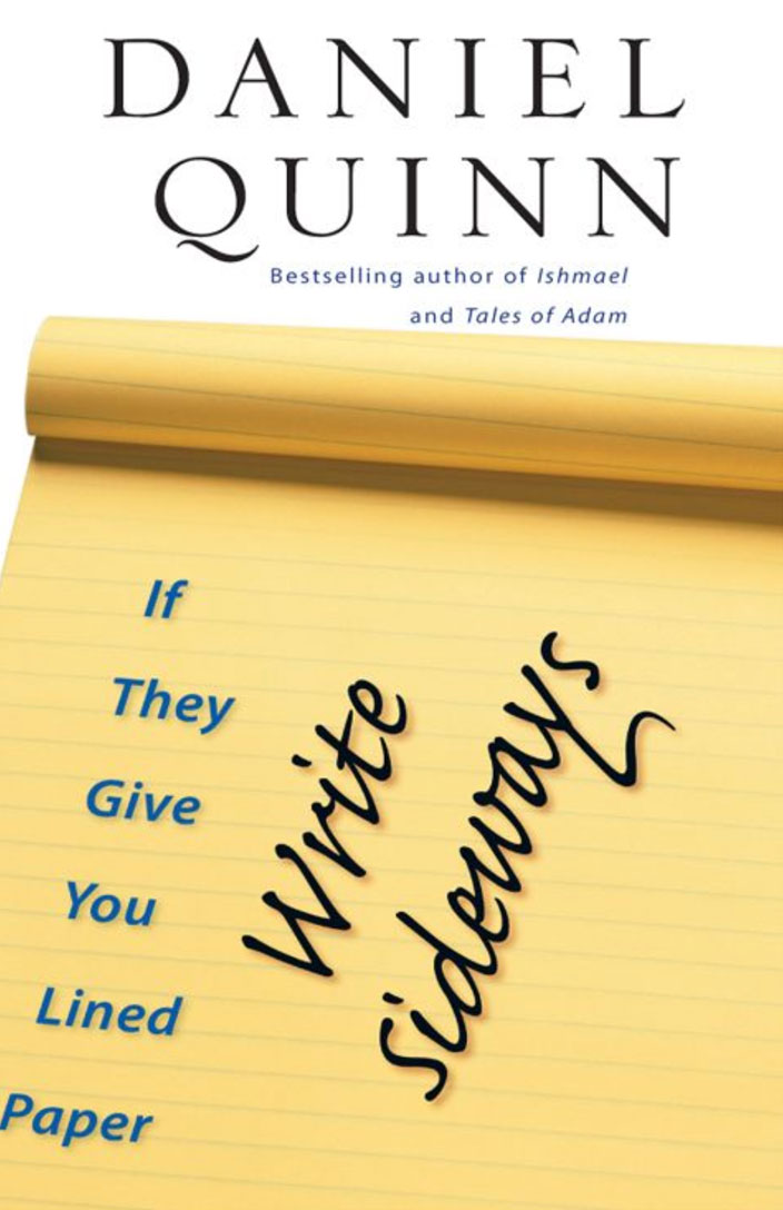 if-they-give-you-lined-paper-write-sideways-daniel-quinn