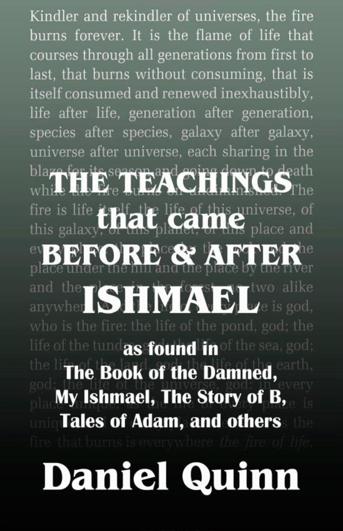 the-teachings-that-came-before-and-after-ishmael-daniel-quinn